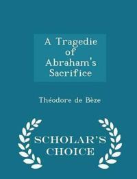 A Tragedie of Abraham's Sacrifice - Scholar's Choice Edition