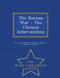 The Korean War - The Chinese Intervention - War College Series