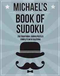 Michael's Book of Sudoku: 200 Traditional Sudoku Puzzles in Easy, Medium & Hard