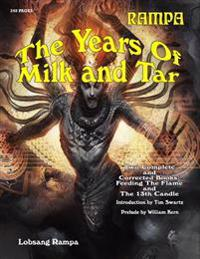 The Years of Milk and Tar