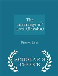 The Marriage of Loti (Rarahu) - Scholar's Choice Edition