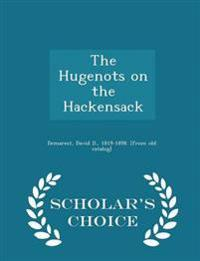 The Hugenots on the Hackensack - Scholar's Choice Edition