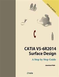 Catia V5-6r2014 Surface Design: A Step by Step Guide