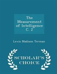 The Measurement of Intelligence C. 2 - Scholar's Choice Edition