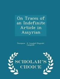 On Traces of an Indefinite Article in Assyrian - Scholar's Choice Edition