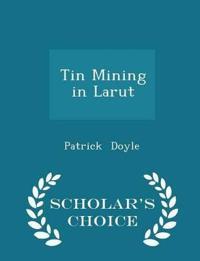Tin Mining in Larut - Scholar's Choice Edition