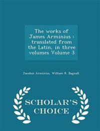The Works of James Arminius