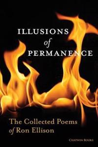 Illusions of Permanence: The Collected Poems of Ron Ellison