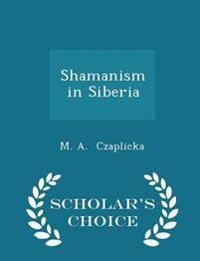 Shamanism in Siberia - Scholar's Choice Edition