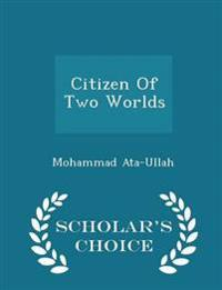 Citizen of Two Worlds - Scholar's Choice Edition
