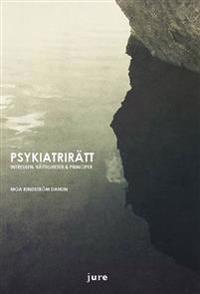 Psykiatrirätt  Intressen, rättigheter & principer
