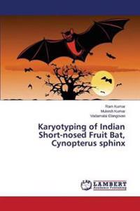 Karyotyping of Indian Short-Nosed Fruit Bat, Cynopterus Sphinx