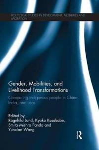 Gender, Mobilities, and Livelihood Transformations