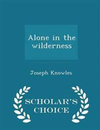 Alone in the Wilderness - Scholar's Choice Edition