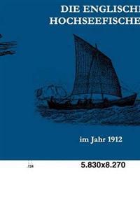 Die Englische Hochseefischerei Im Jahr 1912