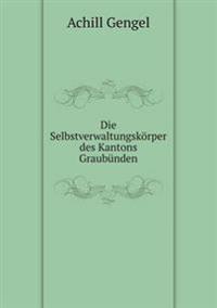 Die Selbstverwaltungskorper Des Kantons Graubunden