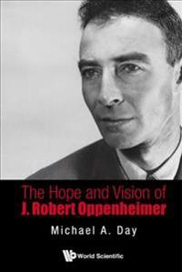 The Hope and Vision of J. Robert Oppenheimer