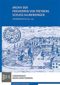 Archiv Der Freiherren Von Freyberg; Schloss Allmendingen: Urkundenregesten 1367 - 1910