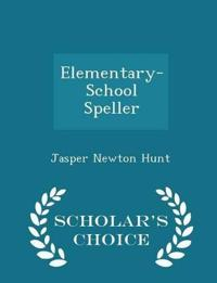 Elementary-School Speller - Scholar's Choice Edition