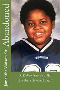 Abandoned: A Devontray and His Brothers Series-Book 1