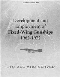 Development and Employment of Fixed-Wing Gunships 1962-1972