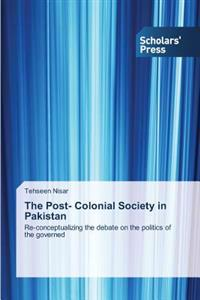 The Post- Colonial Society in Pakistan