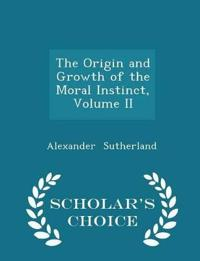 The Origin and Growth of the Moral Instinct, Volume II - Scholar's Choice Edition