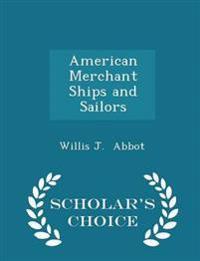 American Merchant Ships and Sailors - Scholar's Choice Edition