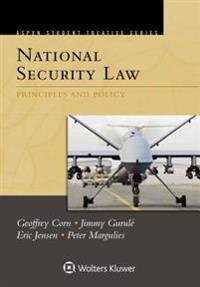 Aspen Student Treatise for National Security Law: Principles and Policy