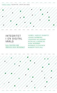 Integritet i en digital värld - sju texter om individ och internet