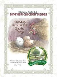Mother Chicken's Eggs: Choosing to Grow into Greater Things