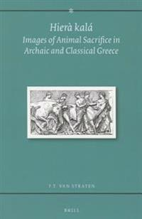 Hiera Kala: Images of Animal Sacrifice in Archaic and Classical Greece