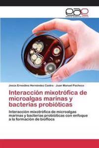 Interaccion Mixotrofica de Microalgas Marinas y Bacterias Probioticas