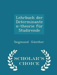 Lehrbuch Der Determinanten-Theorie Fur Studirende - Scholar's Choice Edition