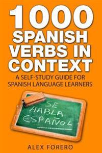 1000 Spanish Verbs in Context: A Self-Study Guide for Spanish Language Learners