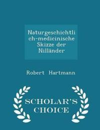 Naturgeschichtlich-Medicinische Skizze Der Nillander - Scholar's Choice Edition