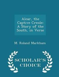 Alcar, the Captive Creole