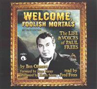 Welcome, Foolish Mortals, Revised Edition: The Life and Voices of Paul Frees