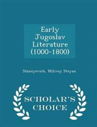 Early Jugoslav Literature (1000-1800) - Scholar's Choice Edition