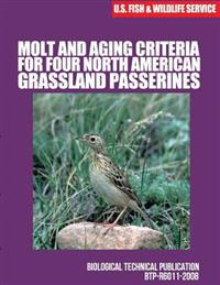 Molt and Aging Criteria for Four North American Grassland Passerines: Biological Technical Publication