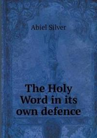 The Holy Word in Its Own Defence