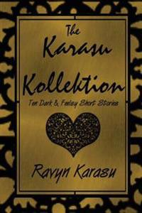 The Karasu Kollektion: Ten Dark & Feelsy Short Stories
