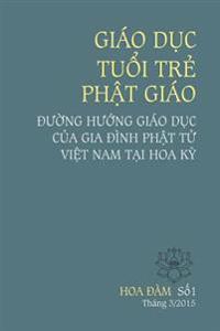 Giao Duc Tuoi Tre Phat Giao: Duong Huong Giao Duc Cua Gia Dinh Phat Tu Viet Nam Tai Hoa KY