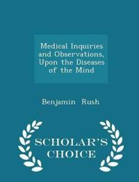 Medical Inquiries and Observations, Upon the Diseases of the Mind - Scholar's Choice Edition