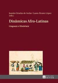 Dinâmicas Afro-Latinas: Língua(s) E História(s)