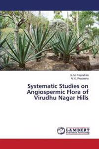 Systematic Studies on Angiospermic Flora of Virudhu Nagar Hills