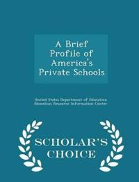 A Brief Profile of America's Private Schools - Scholar's Choice Edition