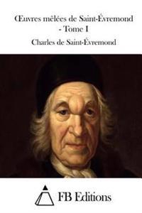 Oeuvres Melees de Saint-Evremond - Tome I