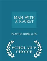Man with a Racket - Scholar's Choice Edition