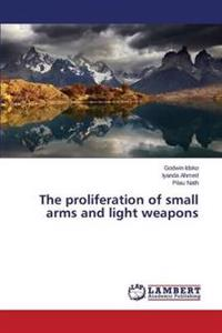 The Proliferation of Small Arms and Light Weapons
